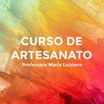 Curso de Artesanato Bertioga Maria Luiziane